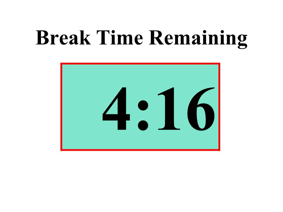 Break Time Remaining 4:16