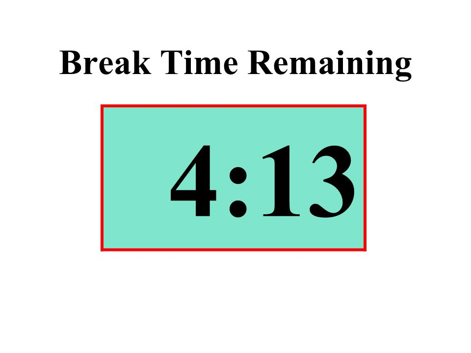 Break Time Remaining 4:13