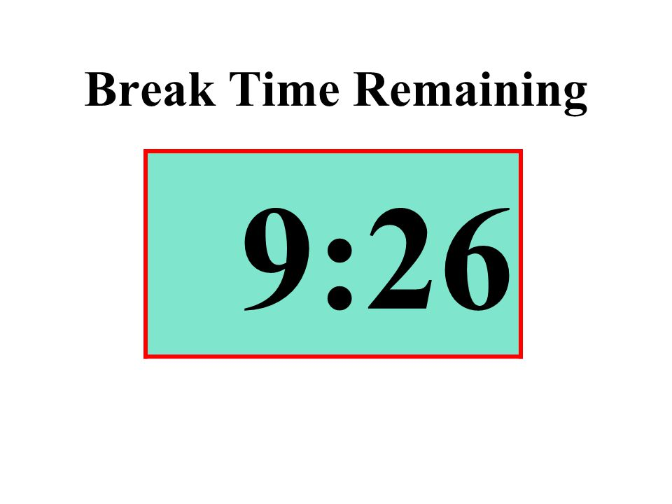 Break Time Remaining 9:26