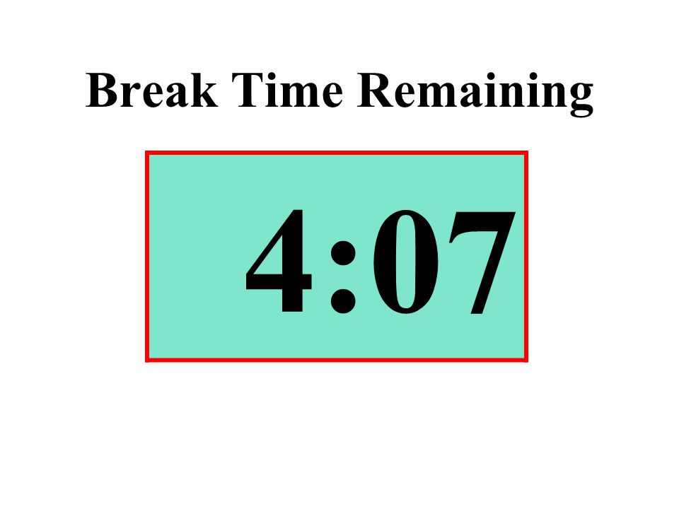 Break Time Remaining 4:07