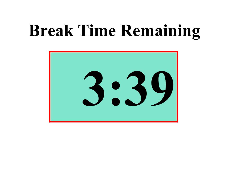 Break Time Remaining 3:39