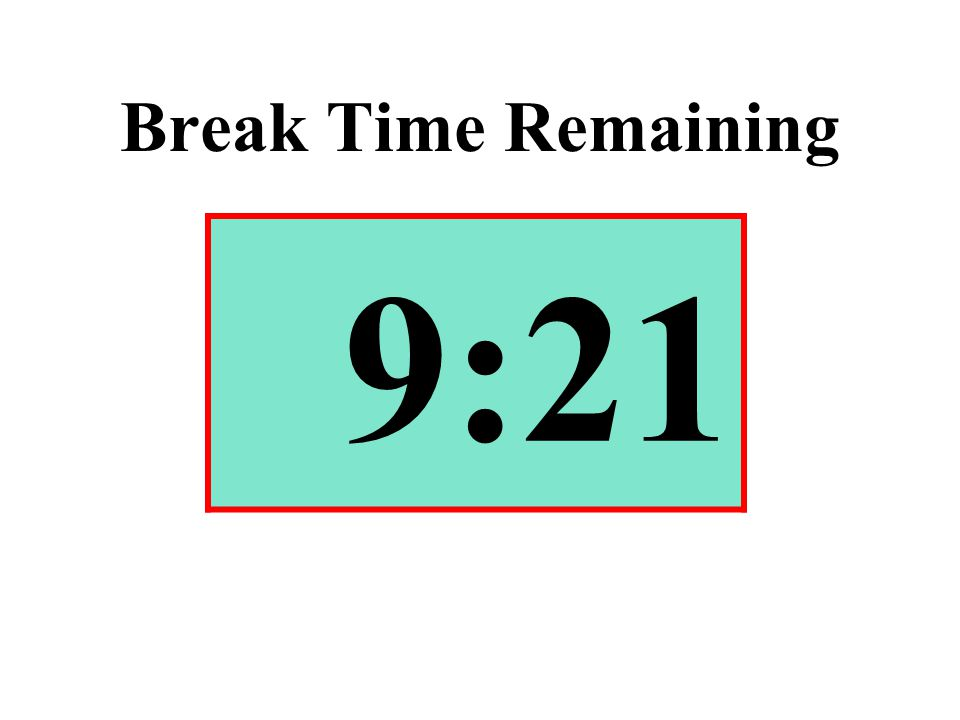 Break Time Remaining 9:21