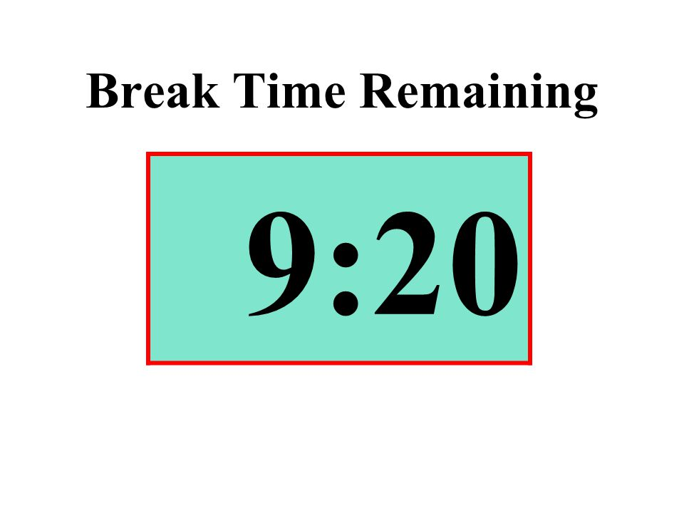 Break Time Remaining 9:20