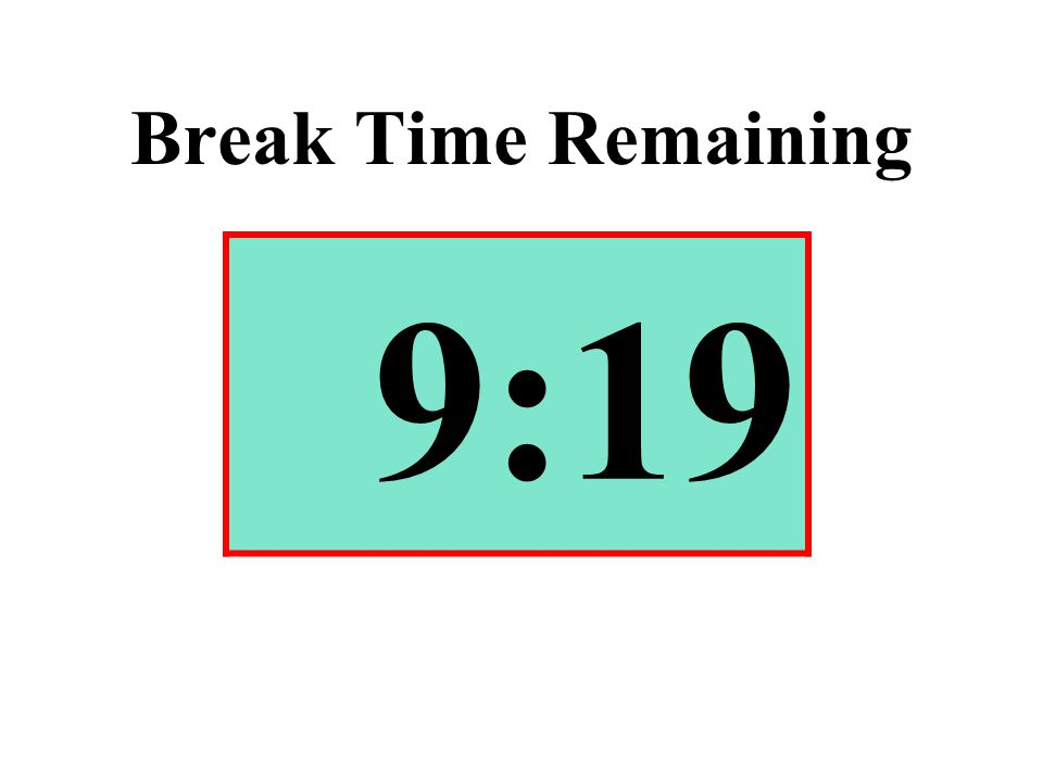 Break Time Remaining 9:19