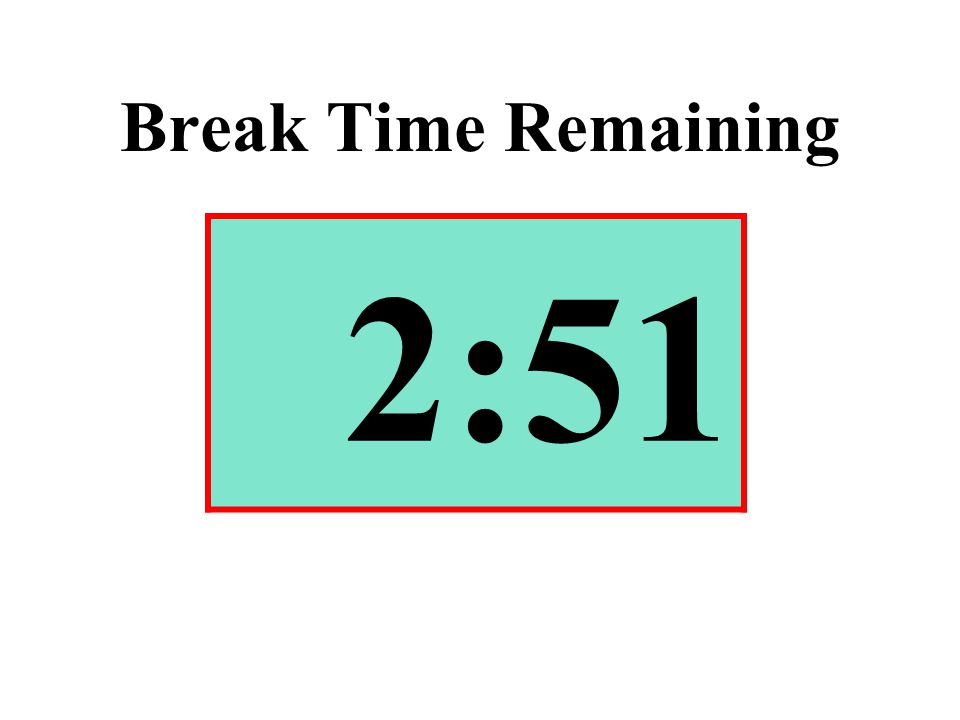 Break Time Remaining 2:51