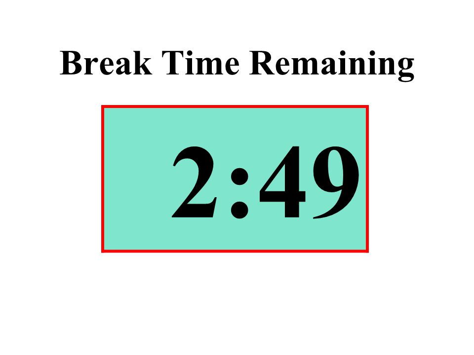 Break Time Remaining 2:49