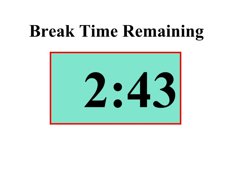 Break Time Remaining 2:43