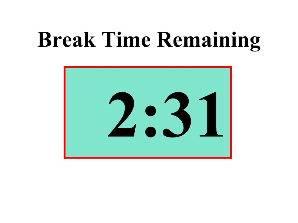 Break Time Remaining 2:31