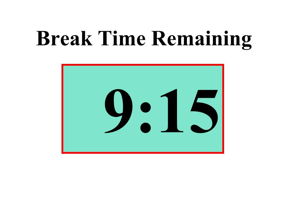 Break Time Remaining 9:15