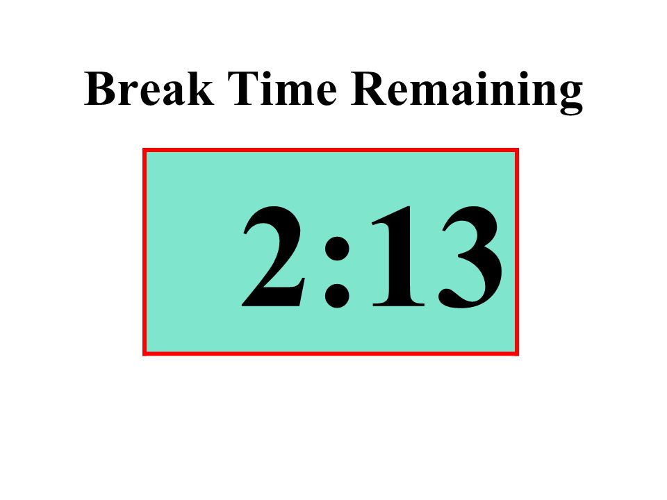 Break Time Remaining 2:13