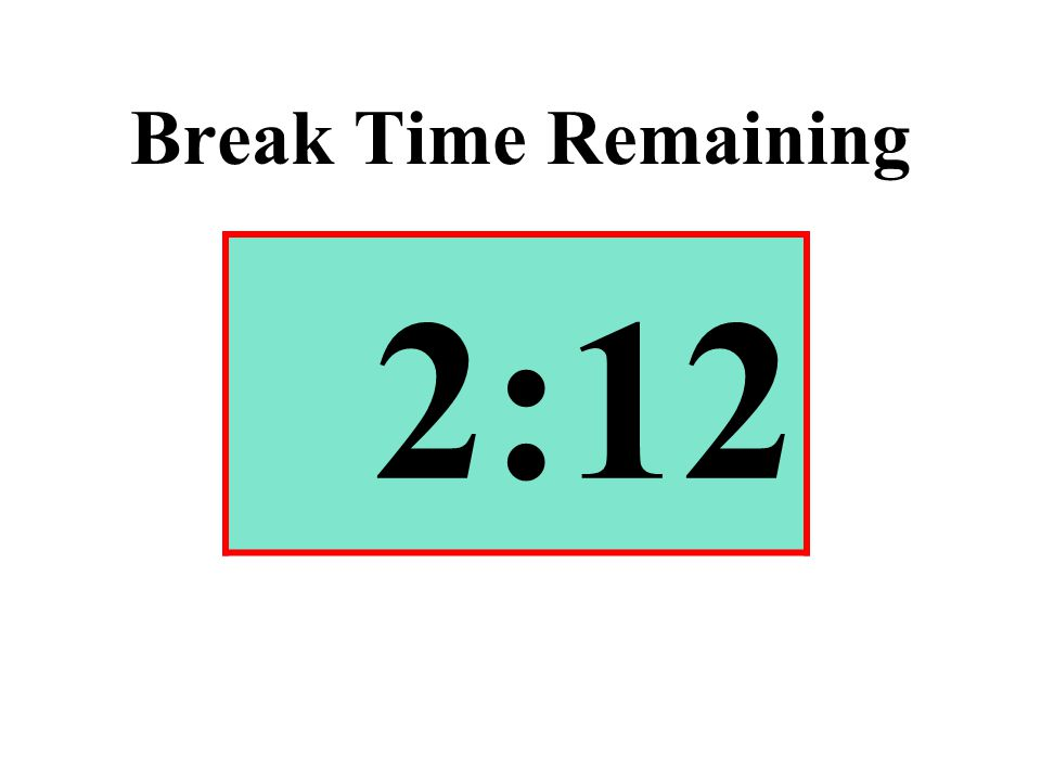 Break Time Remaining 2:12