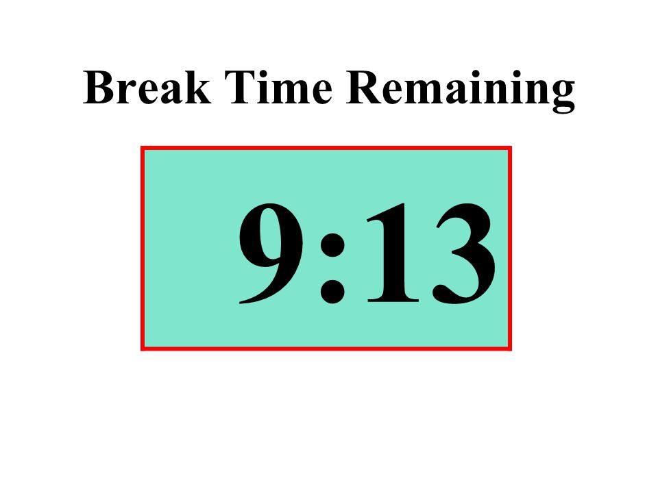 Break Time Remaining 9:13