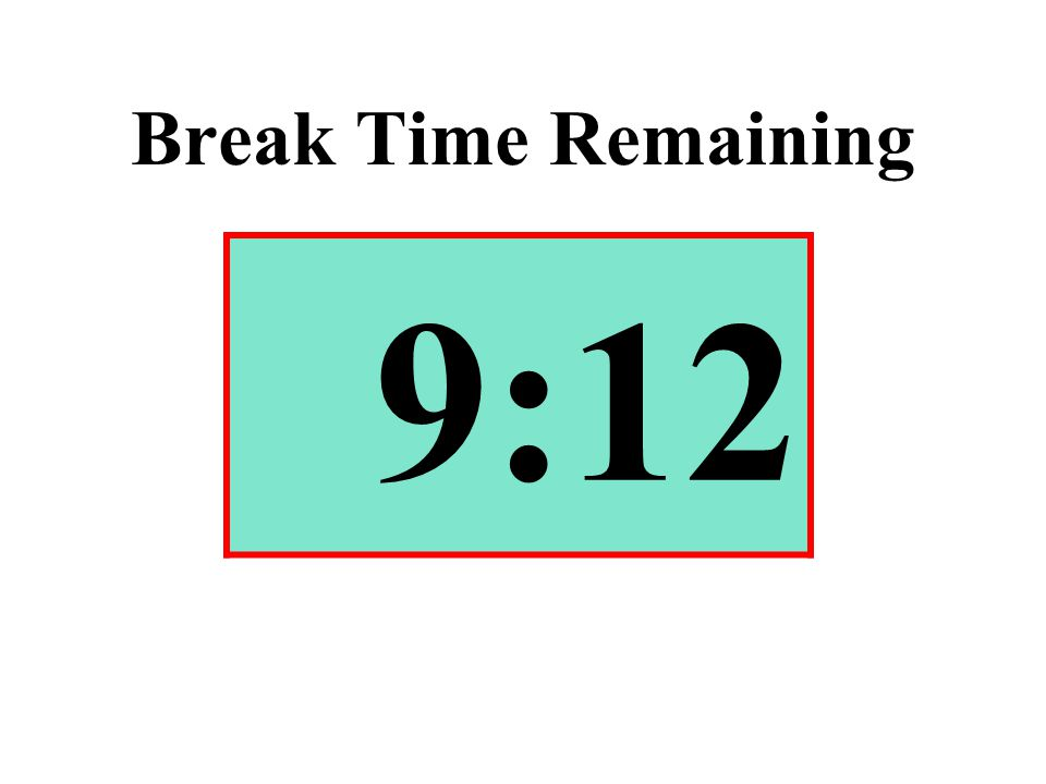 Break Time Remaining 9:12
