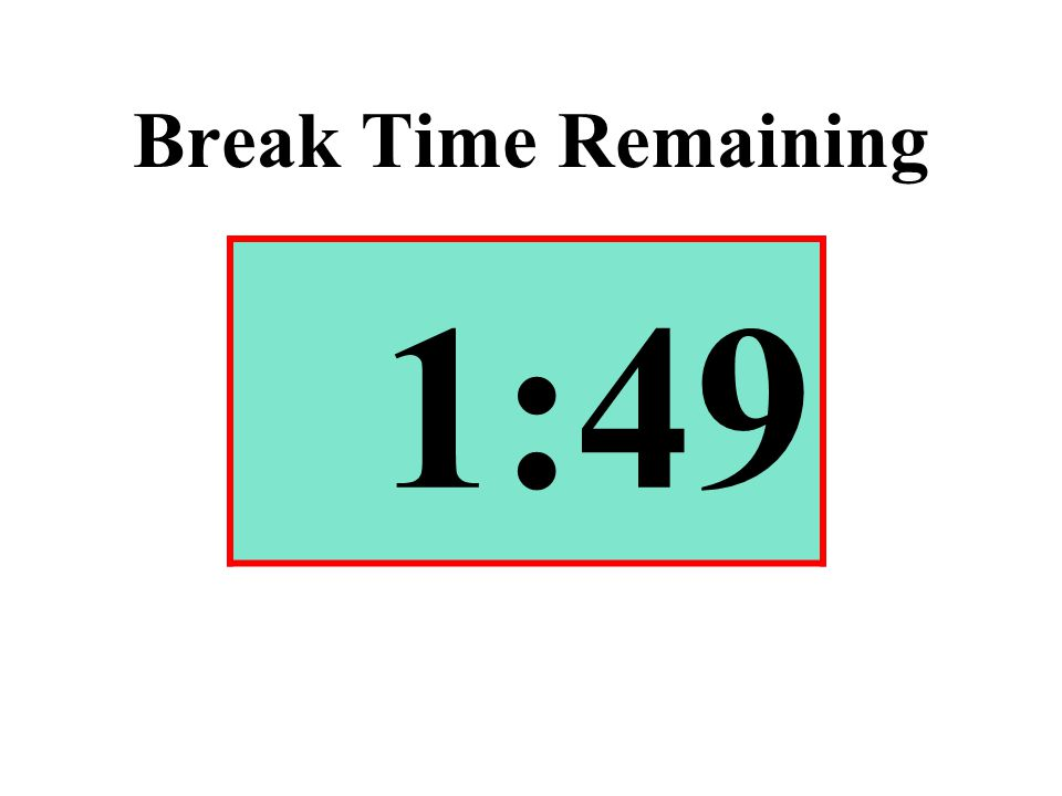 Break Time Remaining 1:49