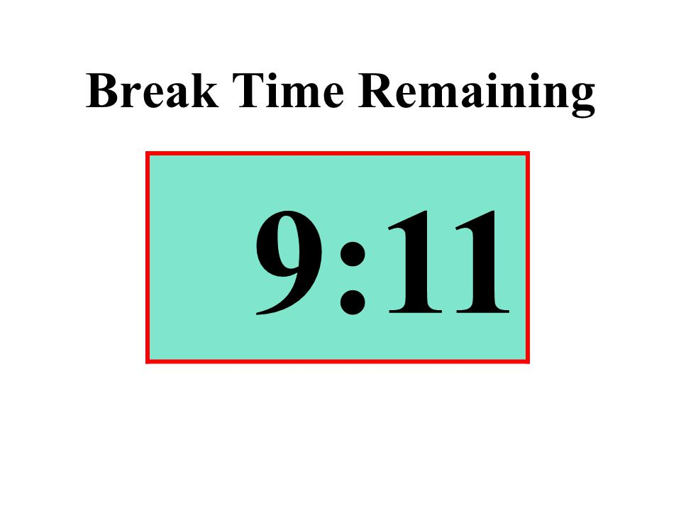 Break Time Remaining 9:11
