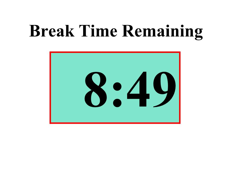 Break Time Remaining 8:49