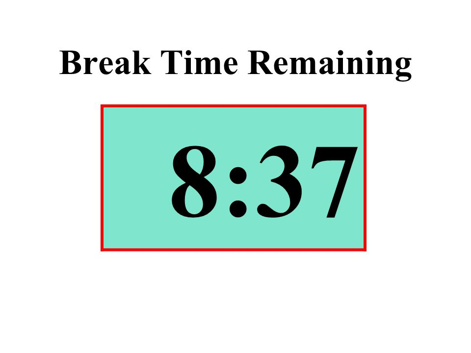 Break Time Remaining 8:37