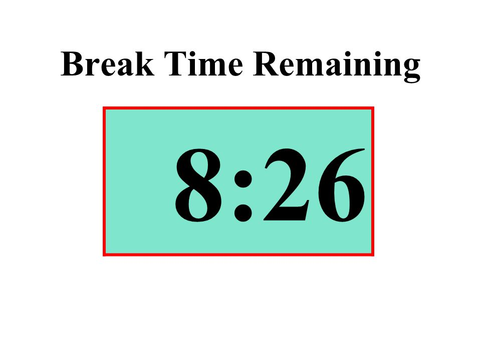 Break Time Remaining 8:26