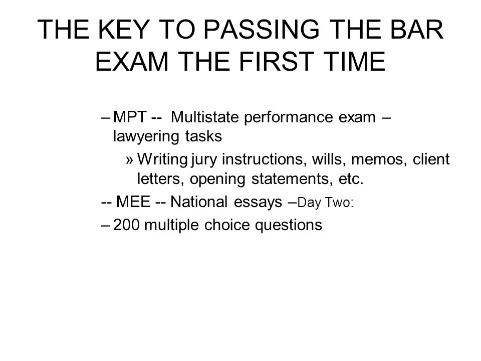 THE KEY TO PASSING THE BAR EXAM THE FIRST TIME - ppt download
