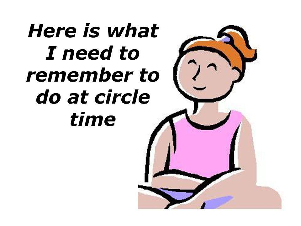 Here is what I need to remember to do at circle time