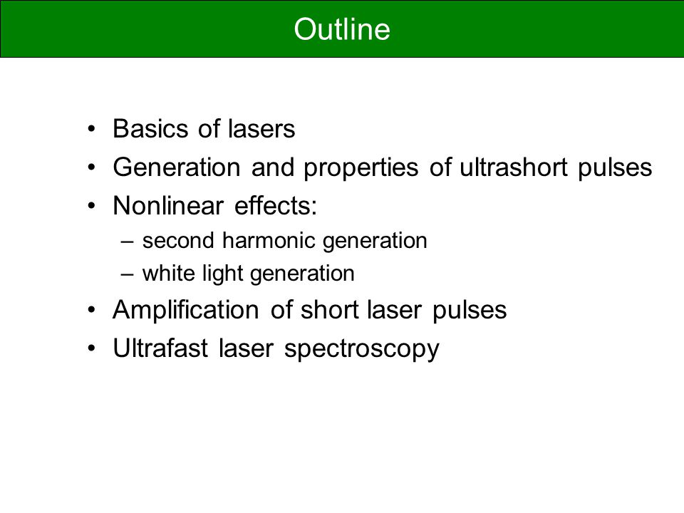 Outline Basics of lasers