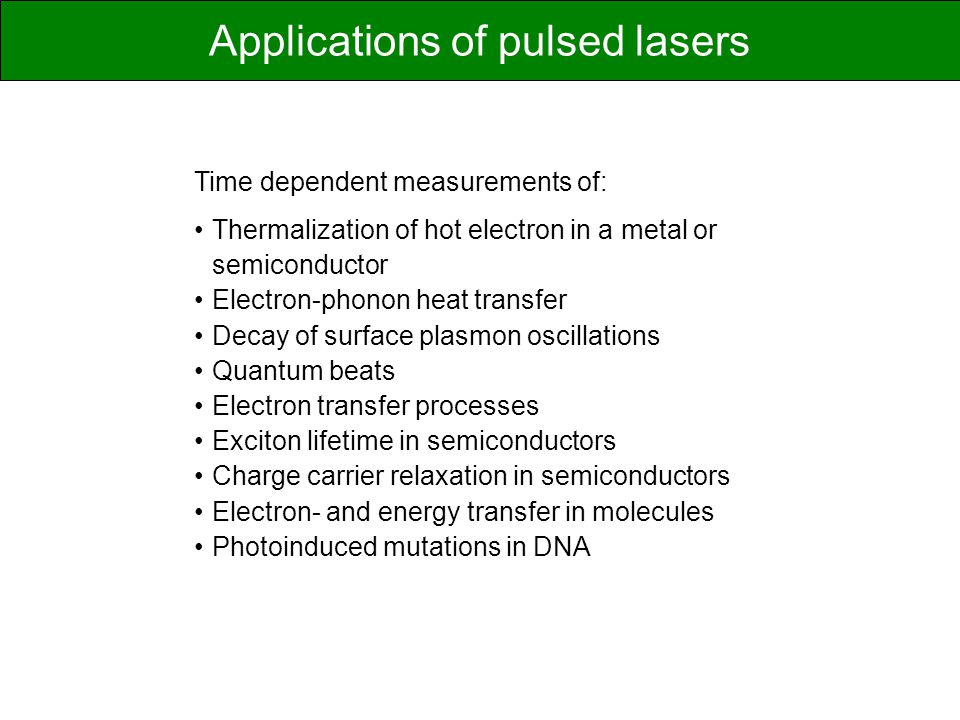 Applications of pulsed lasers