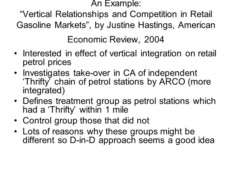 An Example: Vertical Relationships and Competition in Retail Gasoline Markets , by Justine Hastings, American Economic Review, 2004