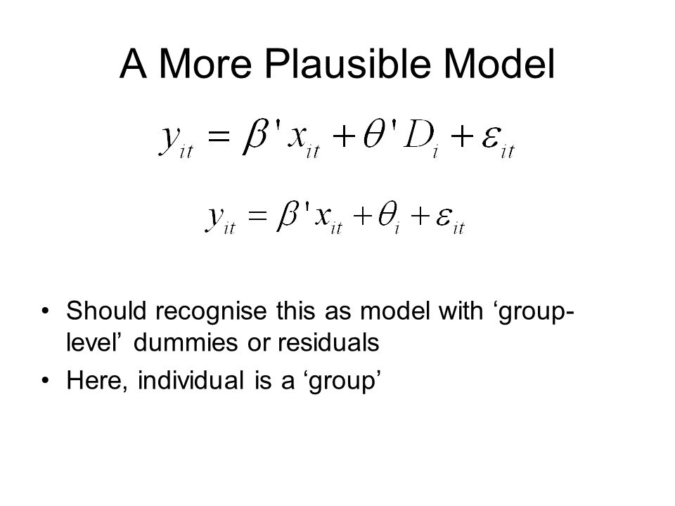 A More Plausible Model Should recognise this as model with 'group-level' dummies or residuals.