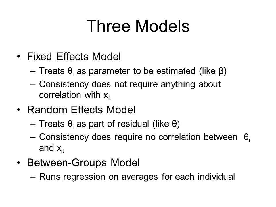 Three Models Fixed Effects Model Random Effects Model