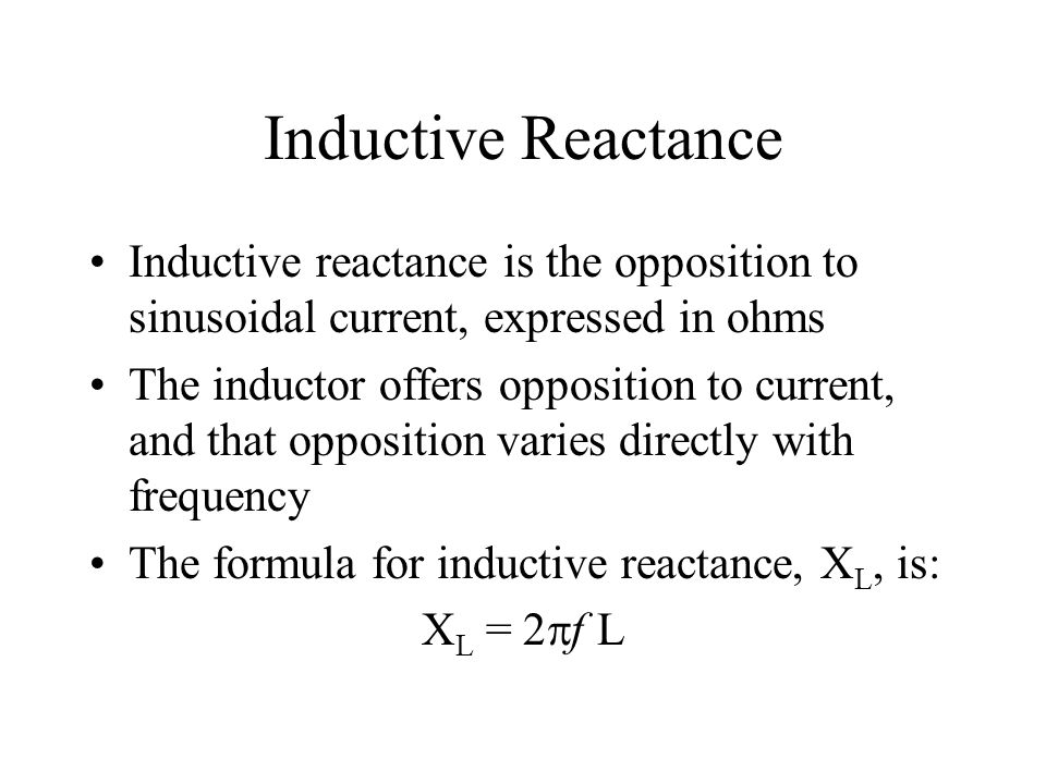 Inductive Reactance Inductive reactance is the opposition to sinusoidal current, expressed in ohms.