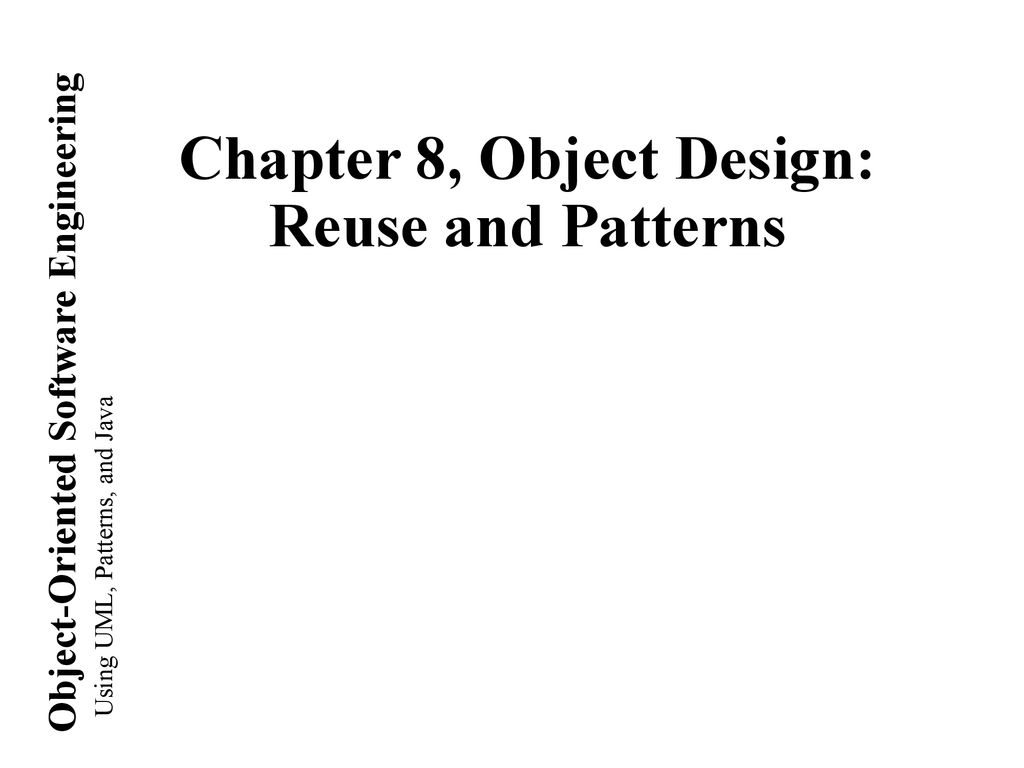 Chapter 8 Object Design Reuse And Patterns Ppt Download
