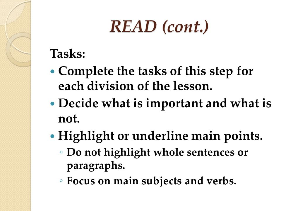 READ (cont.) Tasks: Complete the tasks of this step for each division of the lesson. Decide what is important and what is not.
