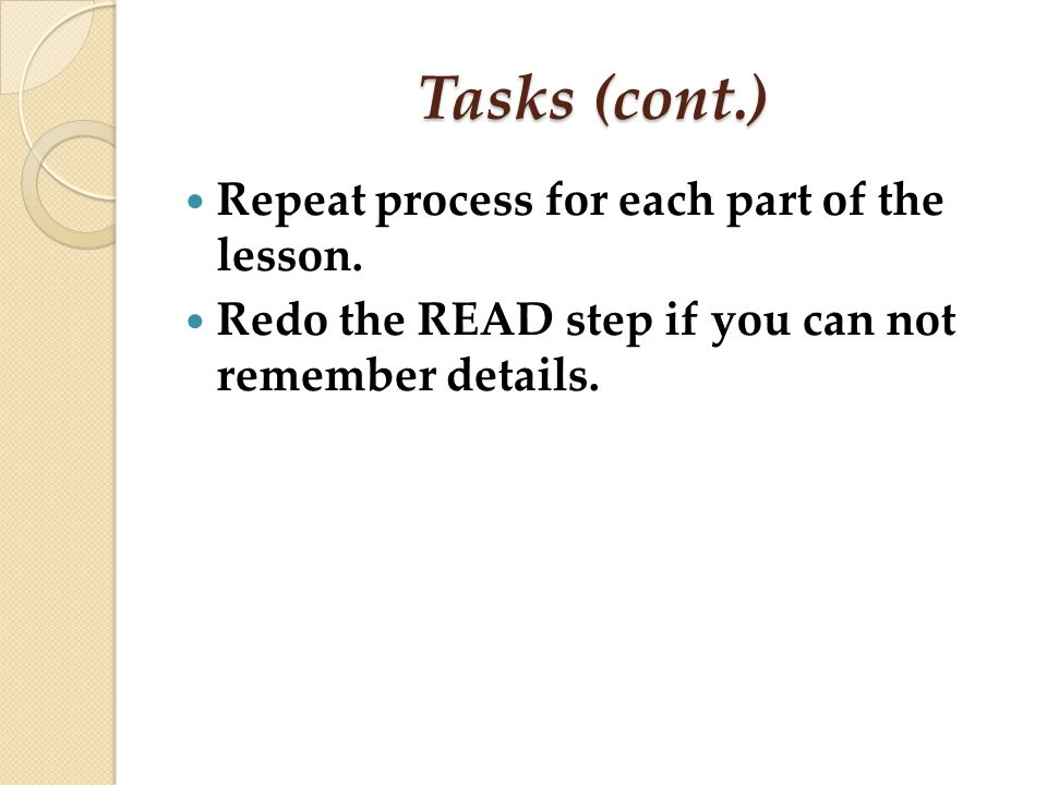 Tasks (cont.) Repeat process for each part of the lesson.