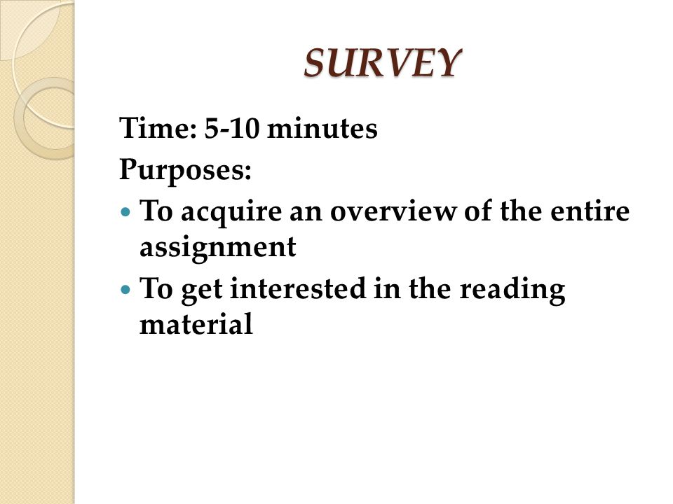 SURVEY Time: 5-10 minutes Purposes: