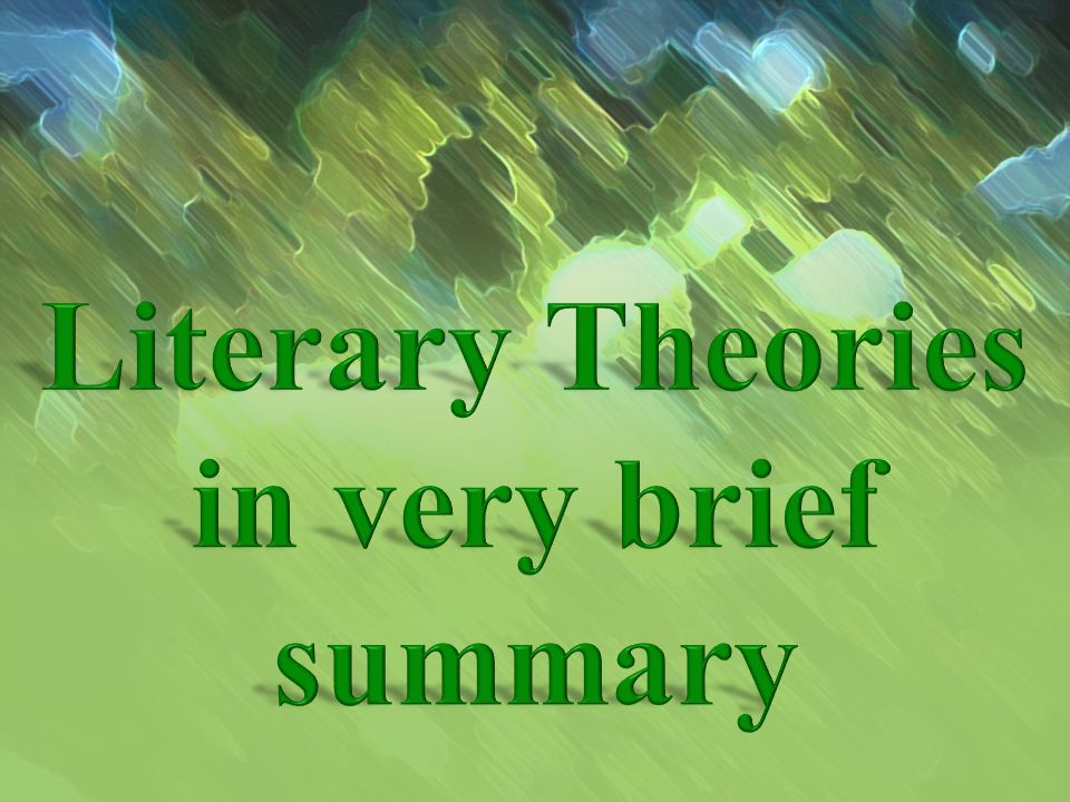 Literary Theories in very brief summary