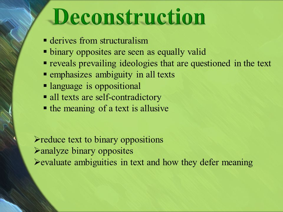Deconstruction derives from structuralism