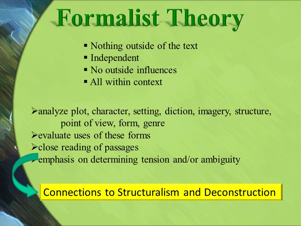 Formalist Theory Connections to Structuralism and Deconstruction