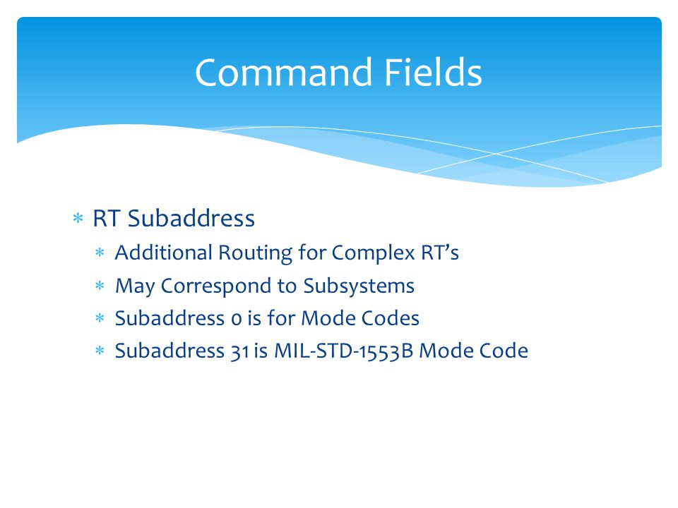 Command Fields RT Subaddress Additional Routing for Complex RT's