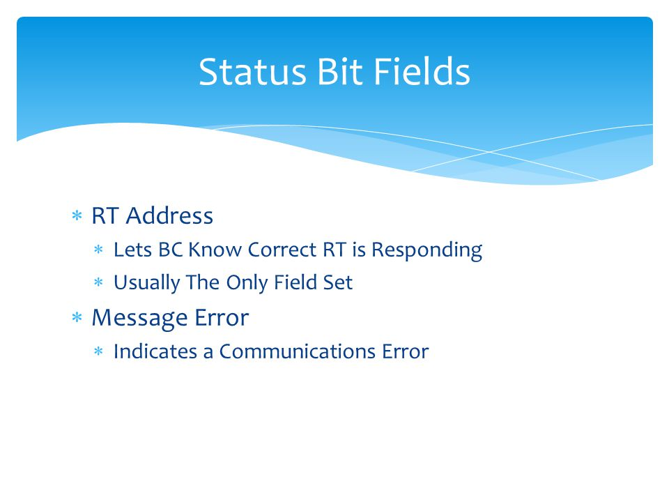 Status Bit Fields RT Address Message Error