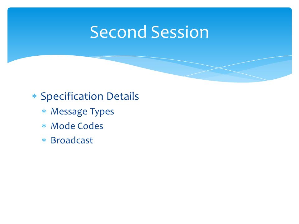 Second Session Specification Details Message Types Mode Codes