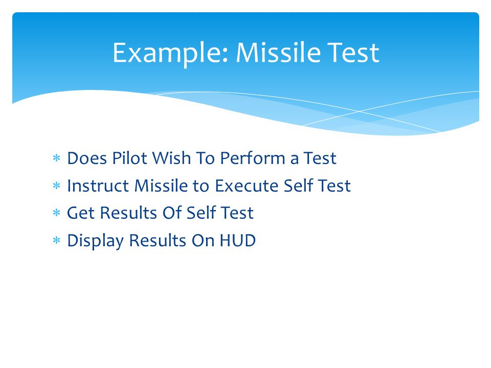 Example: Missile Test Does Pilot Wish To Perform a Test