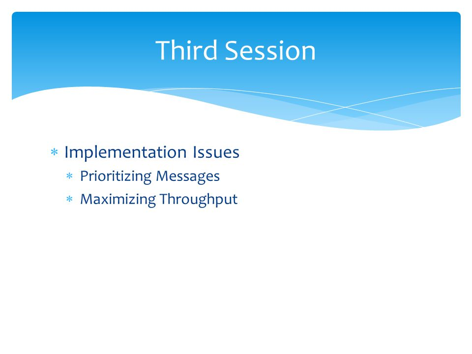 Third Session Implementation Issues Prioritizing Messages