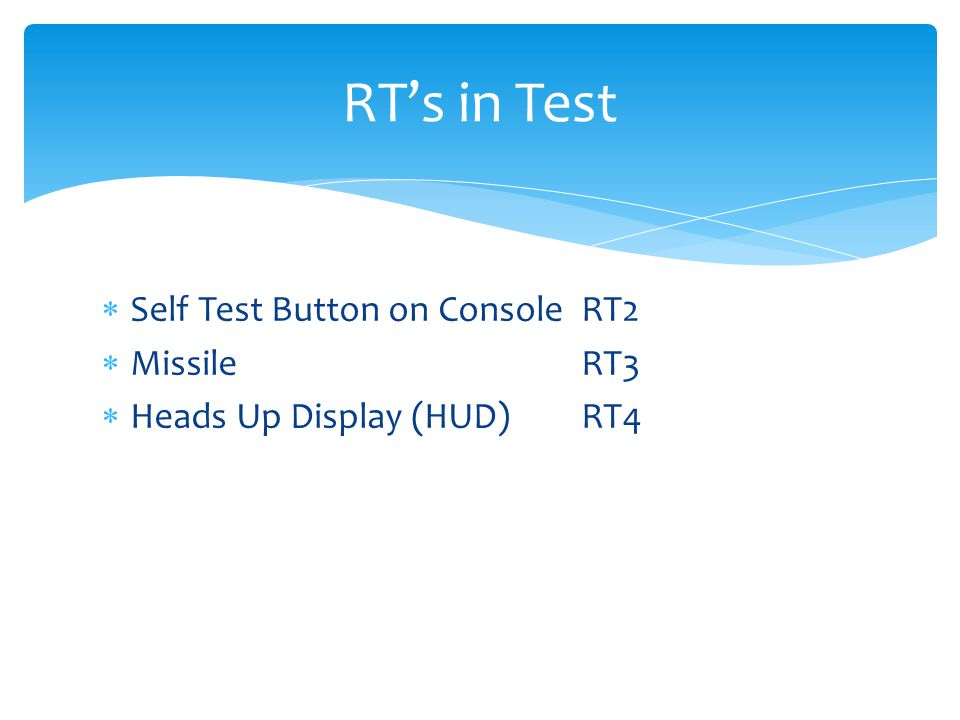 RT's in Test Self Test Button on Console RT2 Missile RT3
