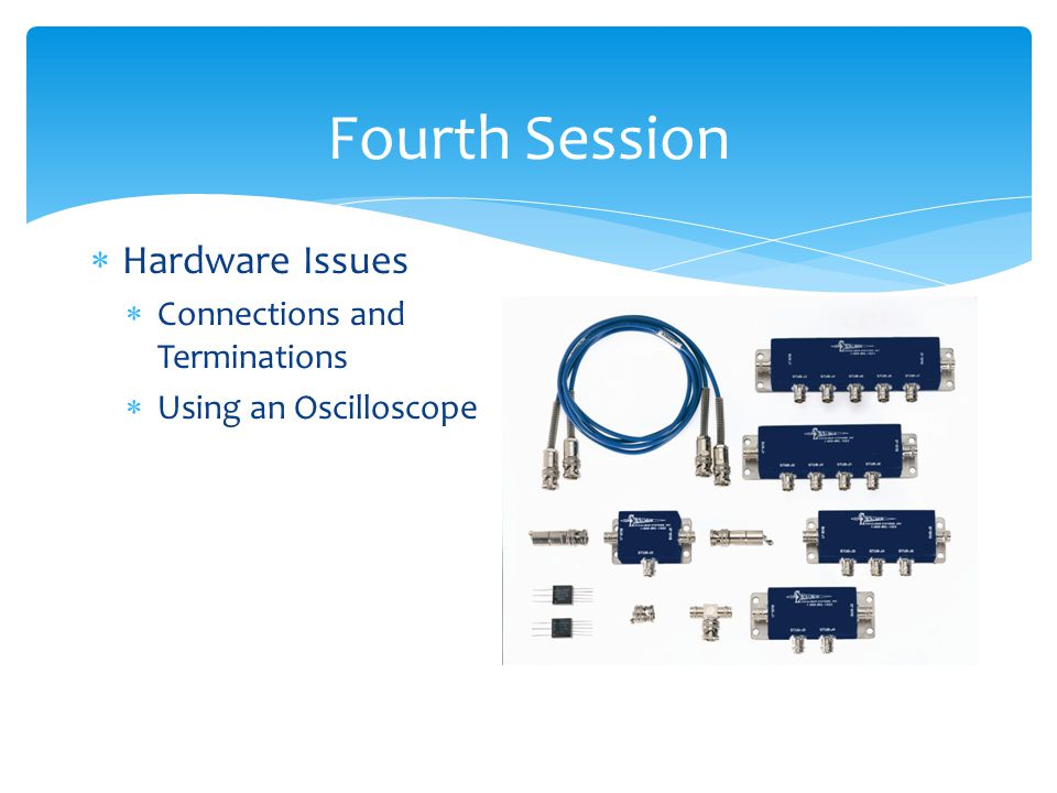 Fourth Session Hardware Issues Connections and Terminations