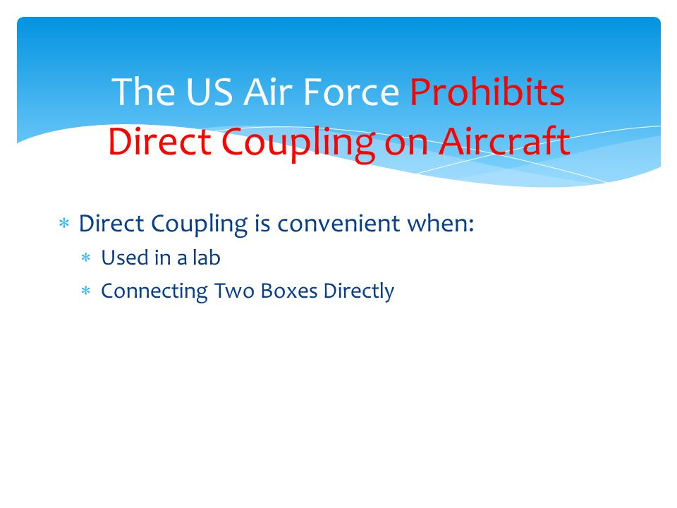 The US Air Force Prohibits Direct Coupling on Aircraft