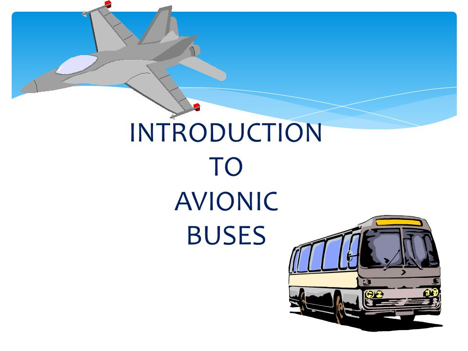 INTRODUCTION TO AVIONIC BUSES