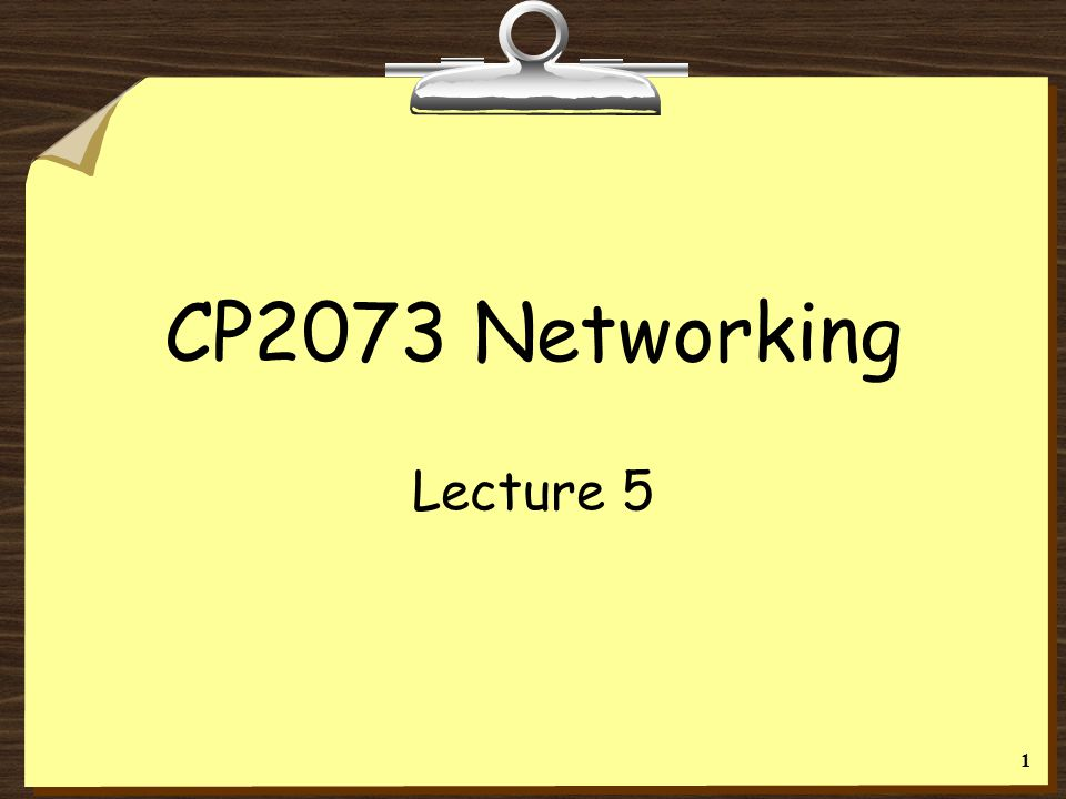 CP2073 Networking Lecture 5