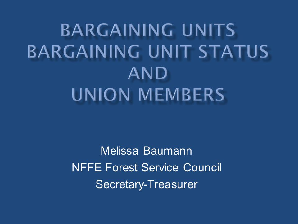 Bargaining Units Bargaining Unit Status And Union Members Ppt Download