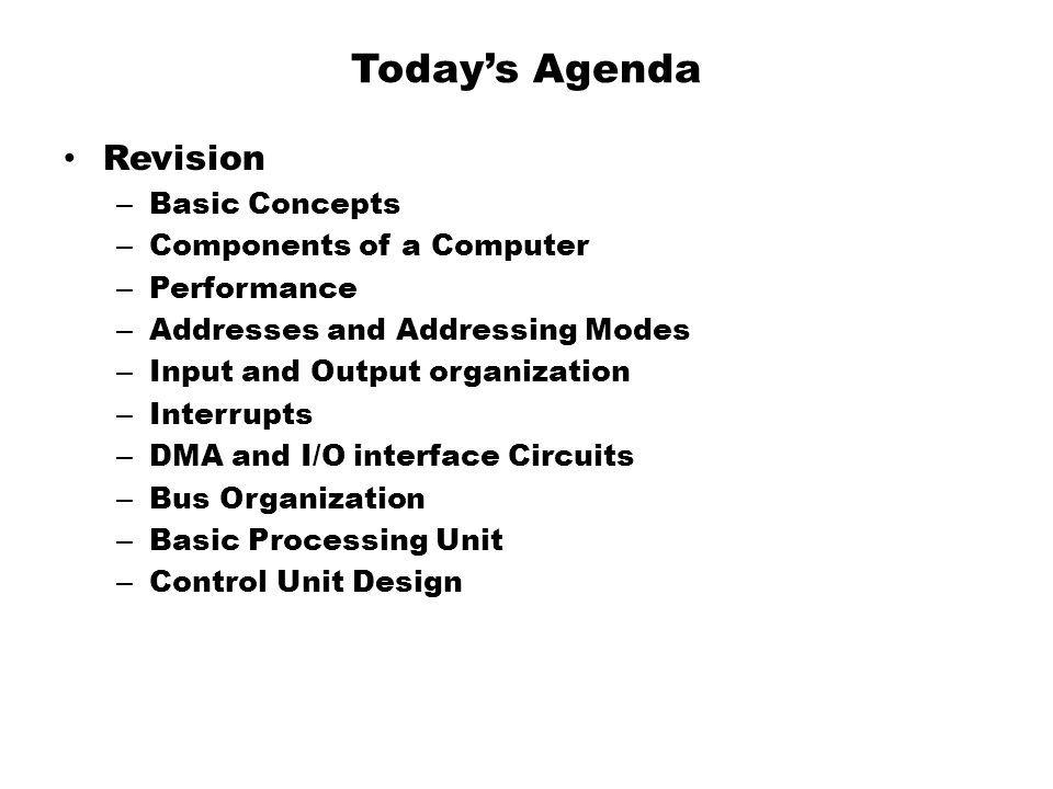 Today's Agenda Revision Basic Concepts Components of a Computer