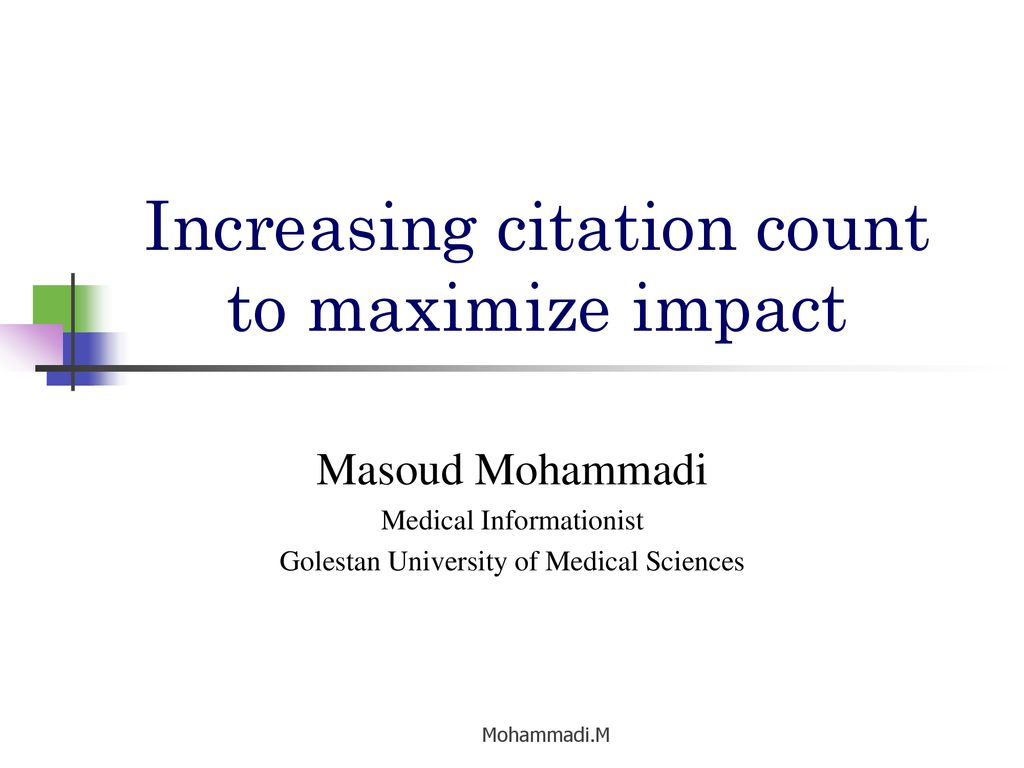 Increasing citation count to maximize impact - ppt download